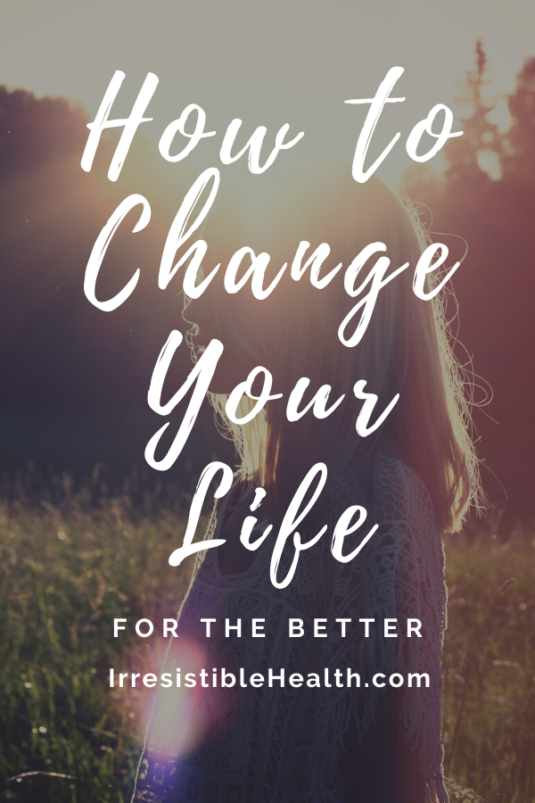 change your life for the better