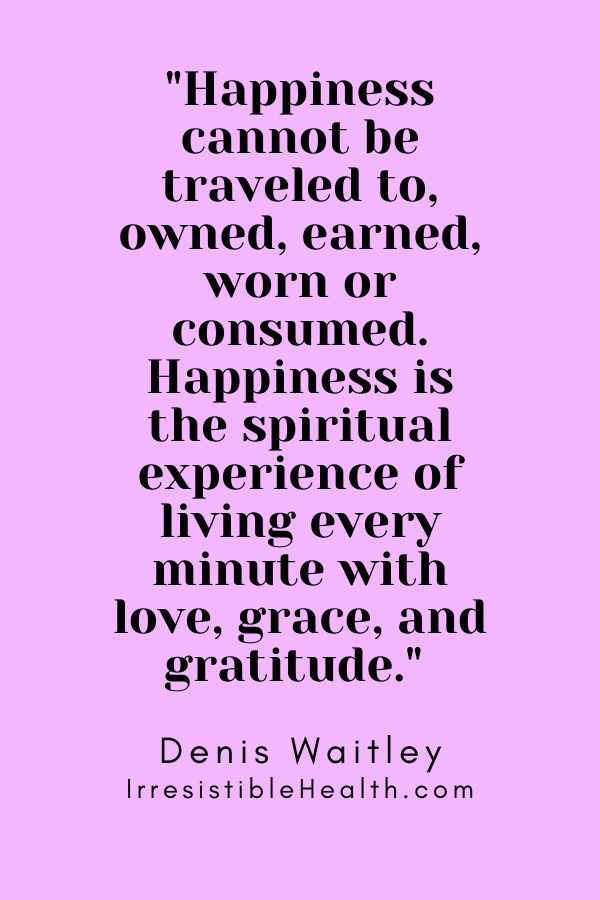 waitley happiness quote