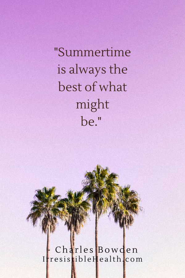 bowden summertime quote