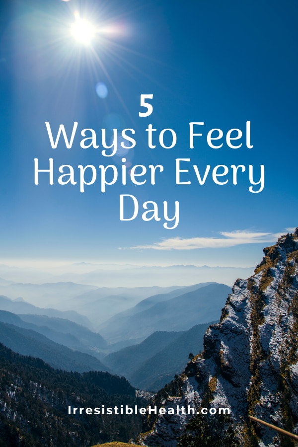5 ways to feel happier every day